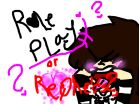roleplay? or reqhestes?-kena