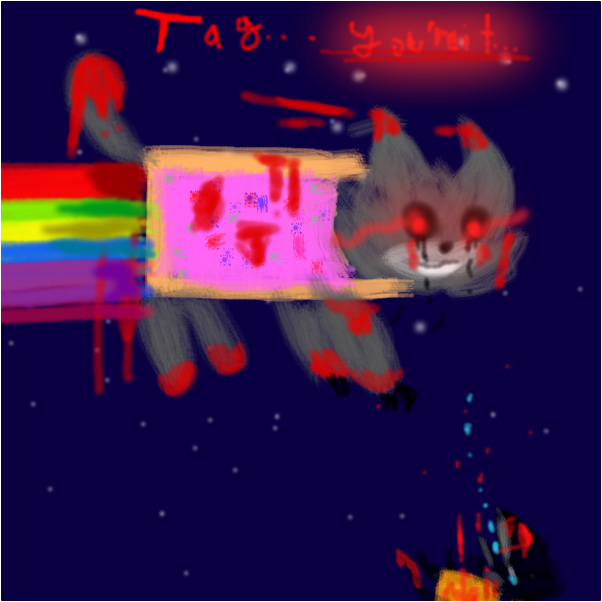 Evil Nyan Cat ''Tag.. You're it...""