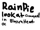 RainPie Look at Comments in Blossom Heart OC