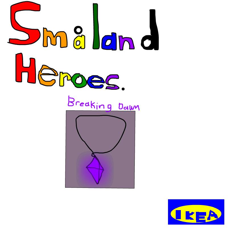 Småland Heroes Book 2: Breaking Dawn.