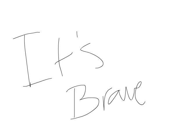 Hey guys~Brave