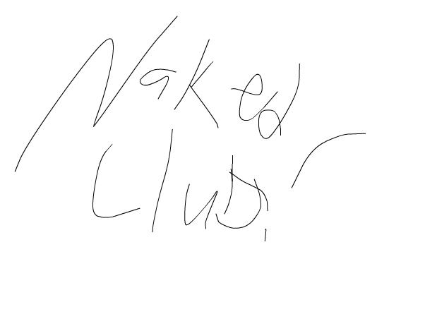 hehehehehee naked club taking over undie club!
