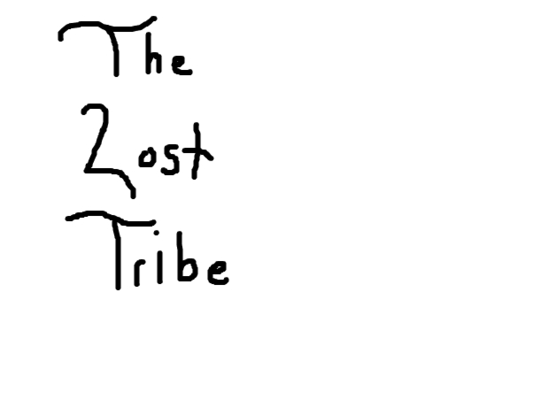 The Lost Tribe