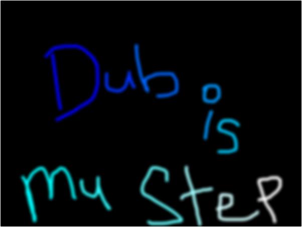 Dub is My Step ~Star