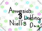 Amnesia's+Niall's wedding day! And your invited!