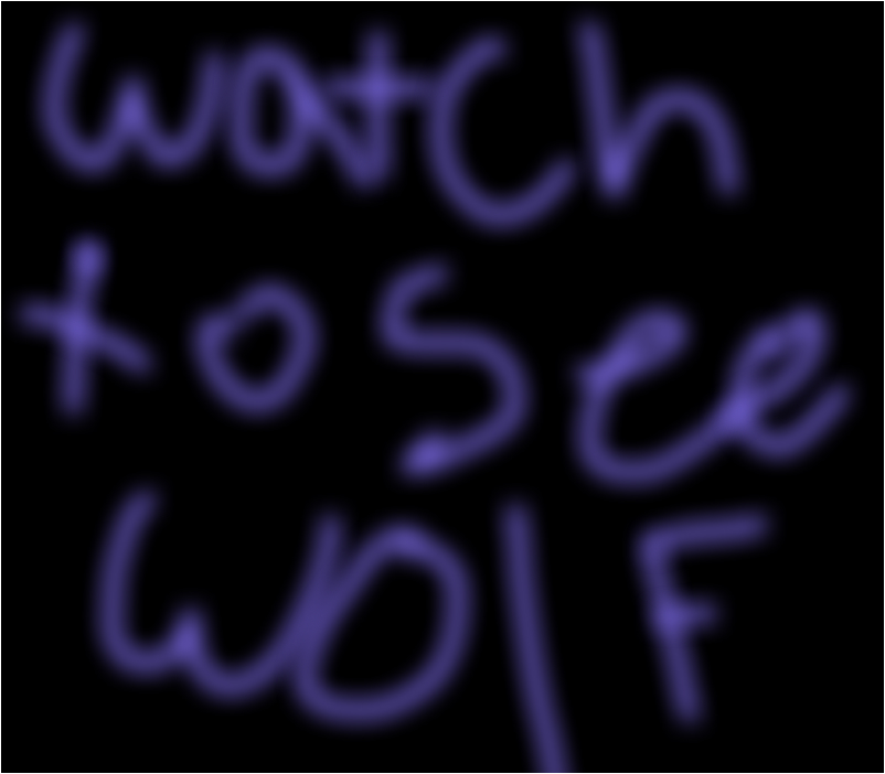 Watch to see wolf