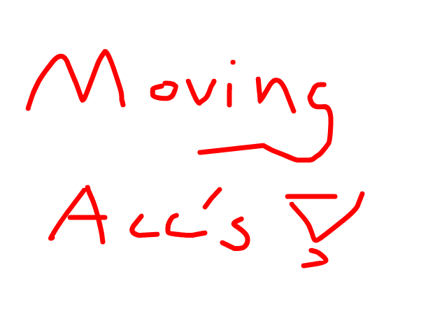 I'm Going to move Acounts,-Julie