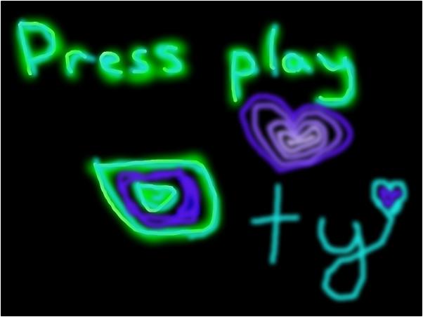 Press play, ty!