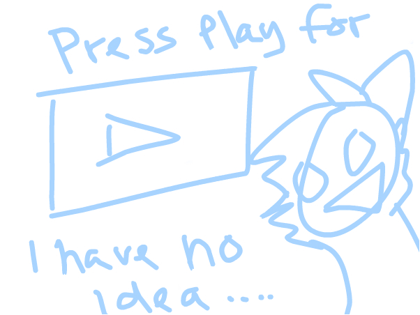 Press Play for whatever i made XD