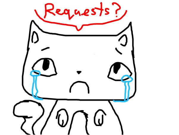 Requests? ~Jinx