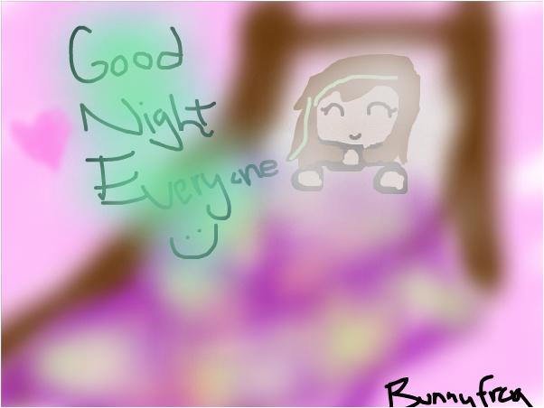 Goodnight guys!!!