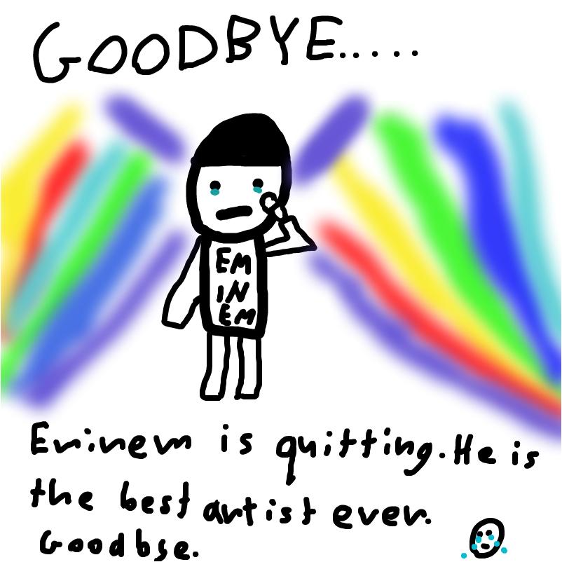 Eminem Is Quitting....