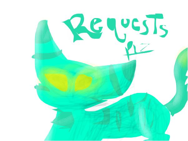Requests! PLZ?
