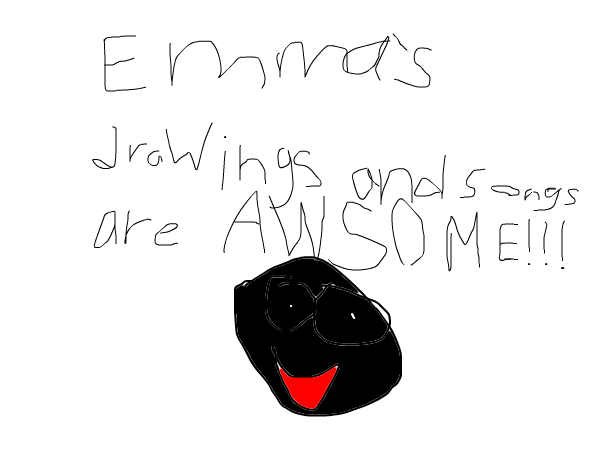 Emma's Drawings And Songs Are AWSOME!!!!!!