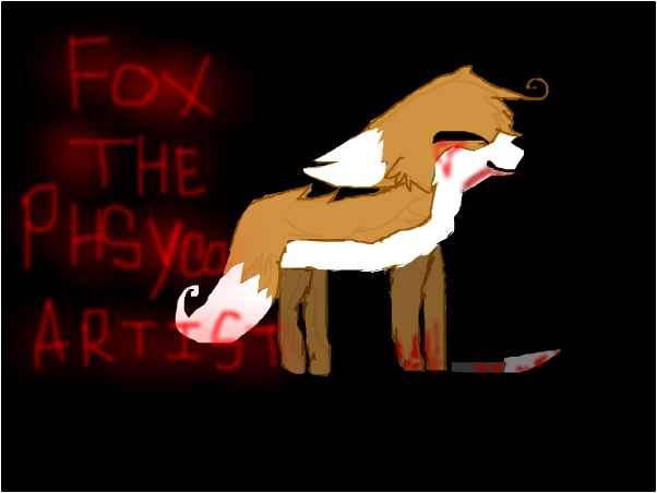 Fox The Phsyco Artist, for someone on quotev ~Spar