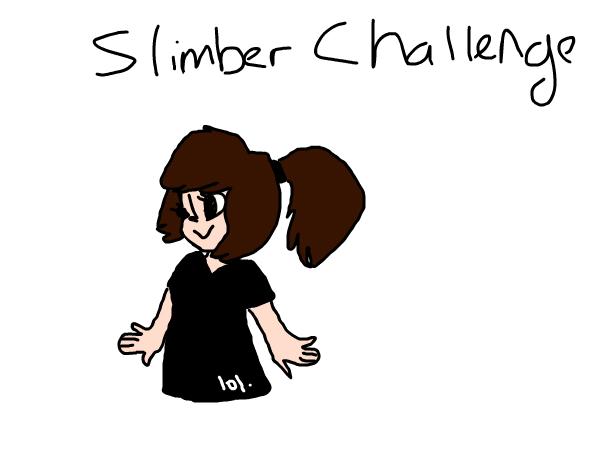 Slimber Challenge ~Katnip