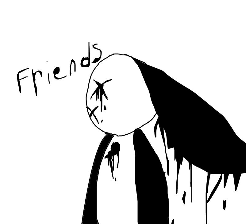anyone wanna be friends
