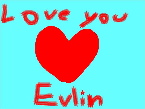 Love you evlin. <3