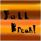Fall Break!!