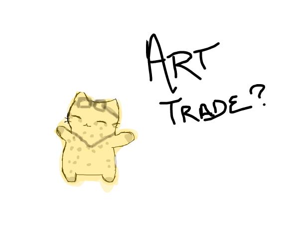 Art Trade anyone? ~AMP