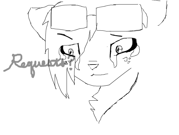 Requests? I apologize for the drawing :T ~AMP
