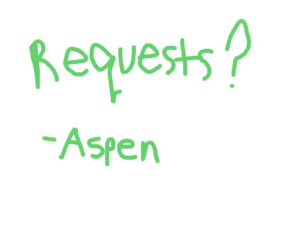 Requests???