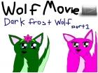 Dark Frost Wolf Wolf Movie Part 1