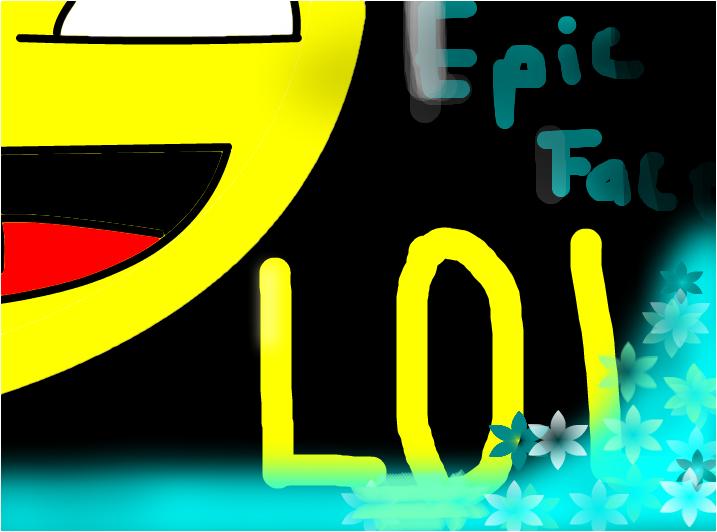 The Epic Face (aka-The LoLFace)