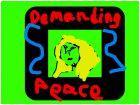 DEMANDING PEACE