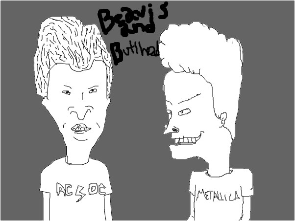Attmept at Beavis and Butthead