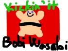 Kickin´it - Bobi wasabi