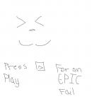 Press Play for an EPIC Fail