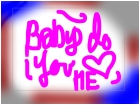 Bany do u love me
