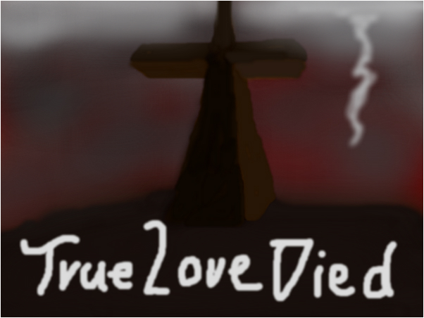 True Love died