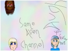 Same Alien Channel