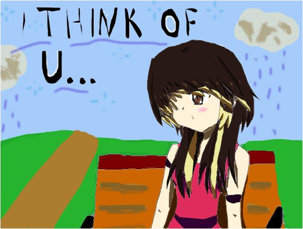I thInk of U...