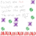 roses are red. . .