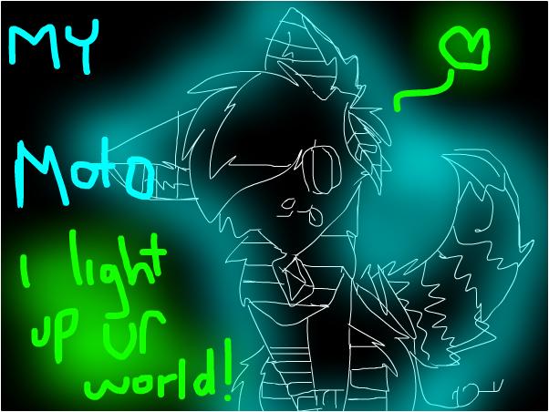 i light up ur world!