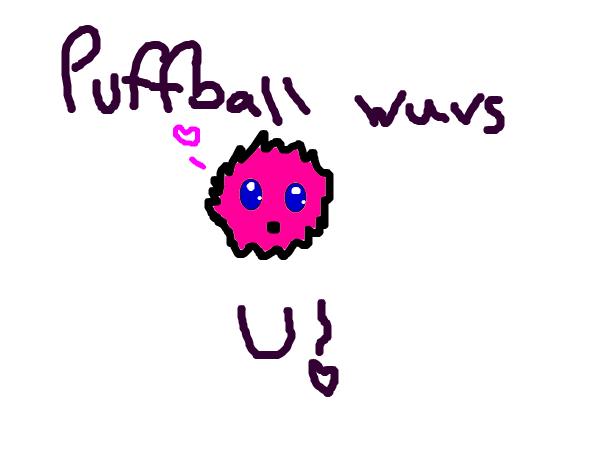 Puffball wuvs u
