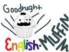 My English Muffin :3
