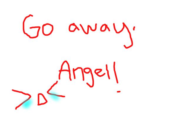 GO AWAY ANGEL