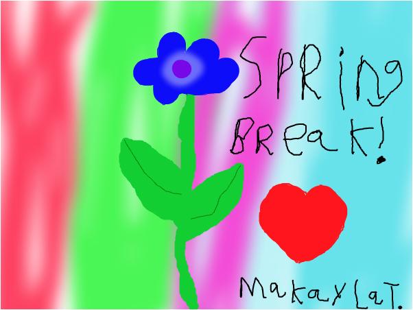 SPRING BREAK!!!!!!!!!!!!