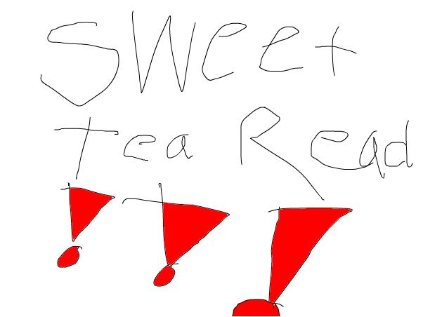 SWEET TEA READ!!!