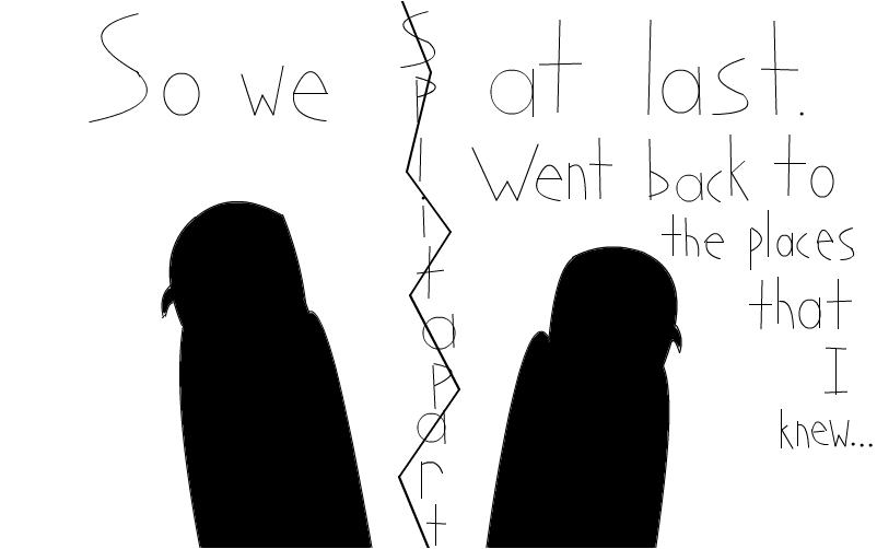 We Split Apart At Last