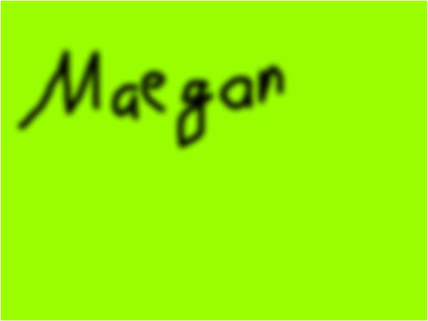 for Maegan
