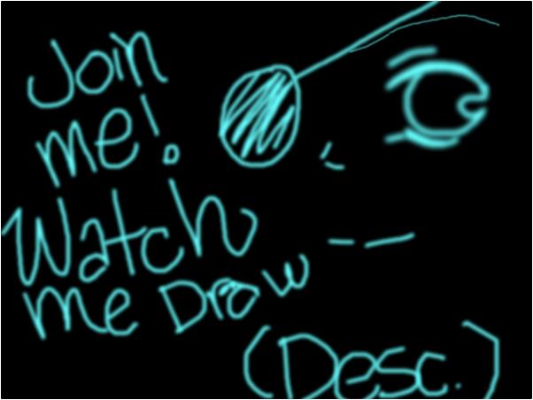 WAtch me draw! (DESc)