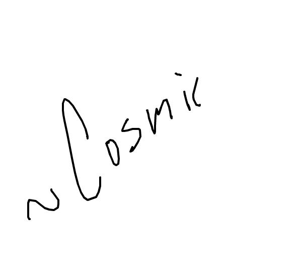 Im On~. ~Cosmic