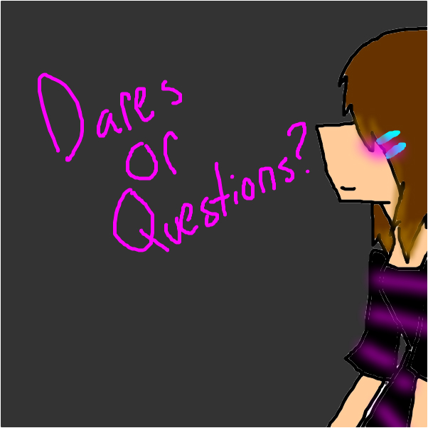 Dares or questions?
