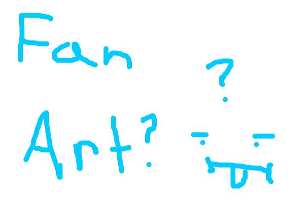 anyone want some fan art? ~ SlinkyBanana