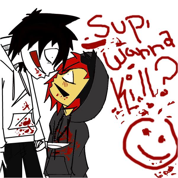 sup, wana kill ?